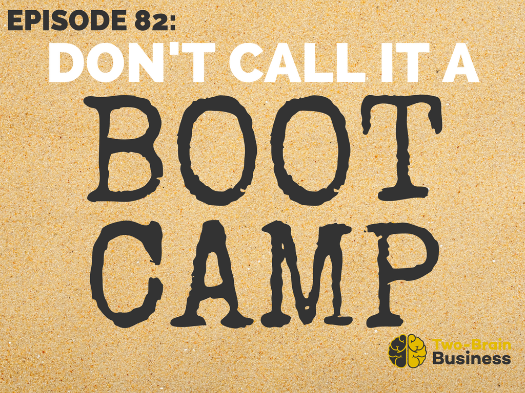 Episode 82: Don't Call It A Bootcamp