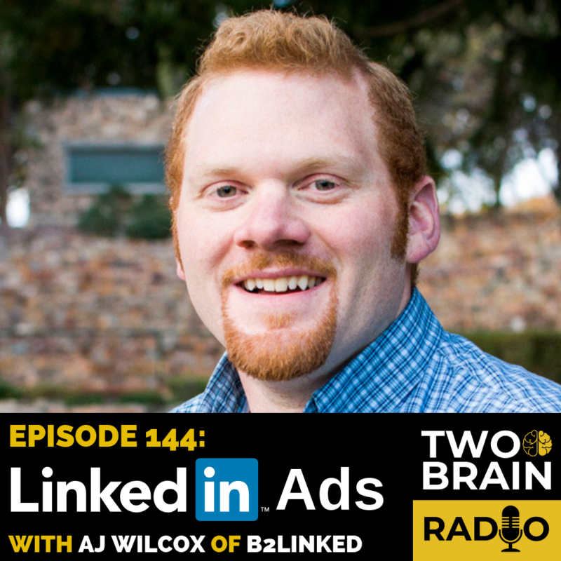 Episode 144: LinkedIn Ads, with AJ Wilcox